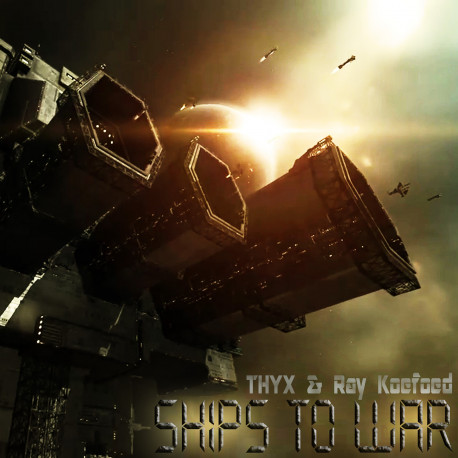 THYX & Ray Koefoed - Ships to War (FLAC Download)